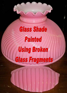 Glass Shade Hand Painted Using Broken Glass Fragment